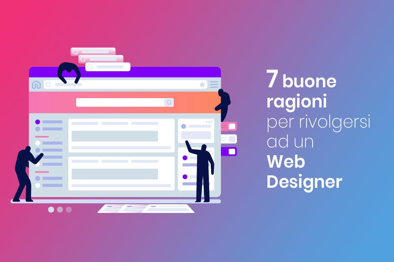 7 buone ragioni per rivolgersi ad un web designer professionista