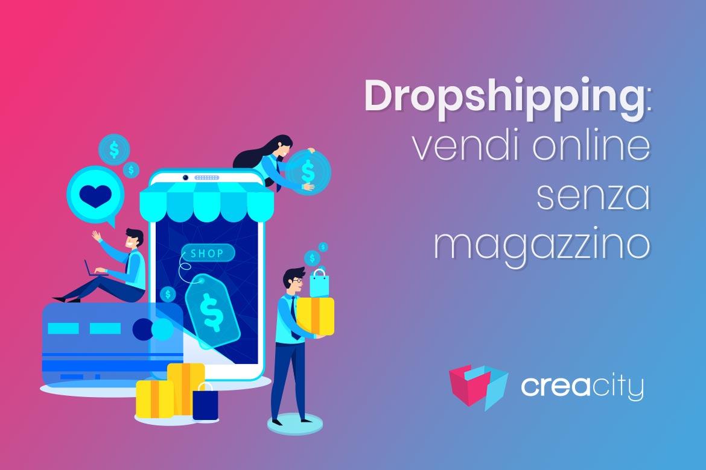 Dropshipping: i vantaggi di vendere senza magazzino